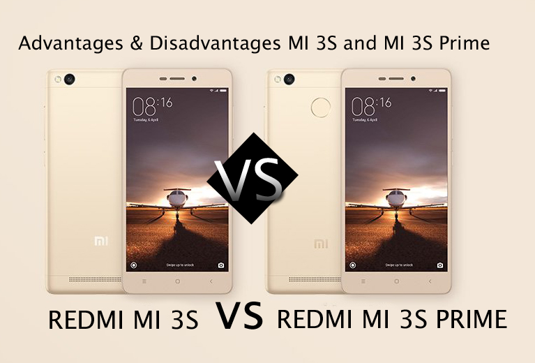 Advantages and Disadvantages of REDMI 3s and REDMI MI 3S PRIME