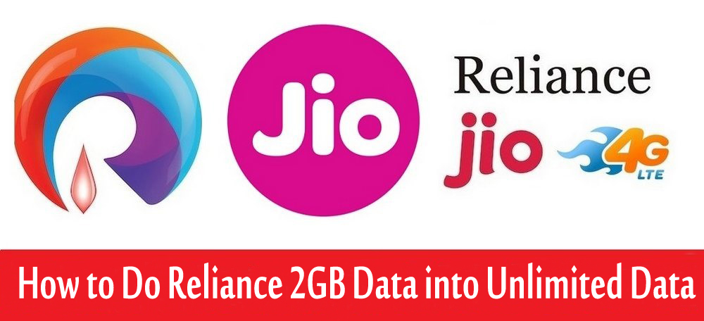 How to do Reliance Jio 2GB Data into Unlimited 4G Data : Follow Steps