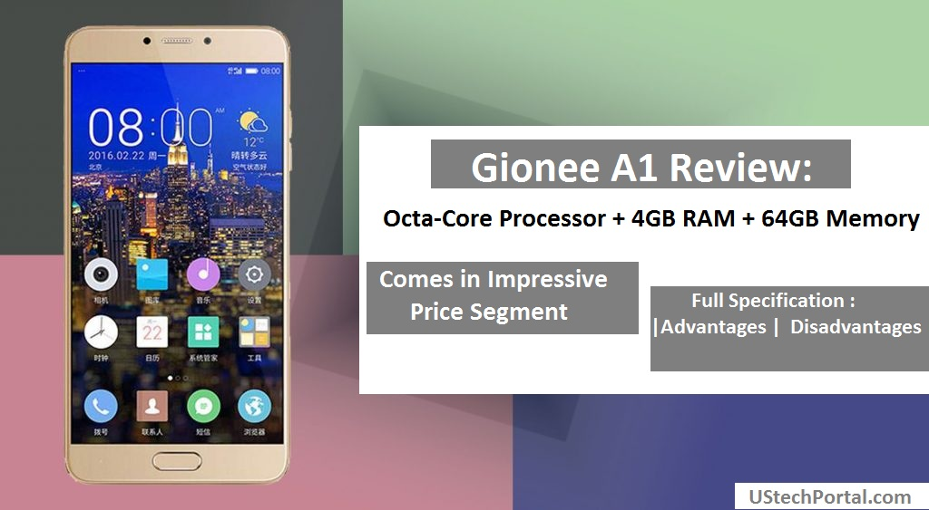 Gionee A1 Review : Advantages | Disadvantages | Problems