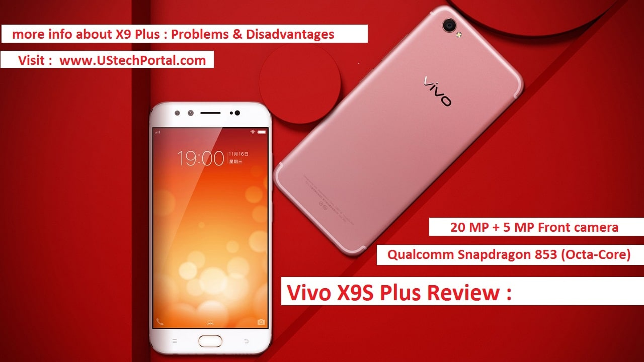 Vivo X9s Plus Review : Advantages | Disadvantages | Problems