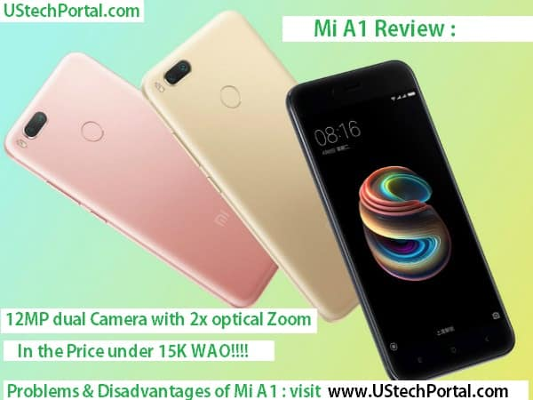 Mi A1 Review Advantages Disadvantages Problems Pros and Cons