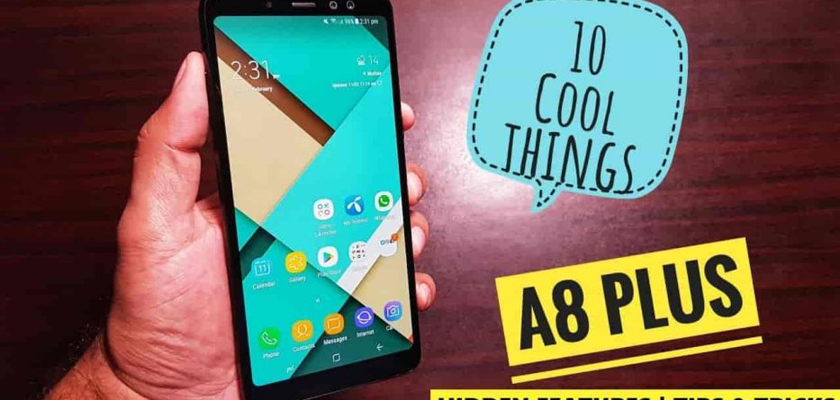 Samsung Galaxy A8 Plus hidden features-tips-tricks
