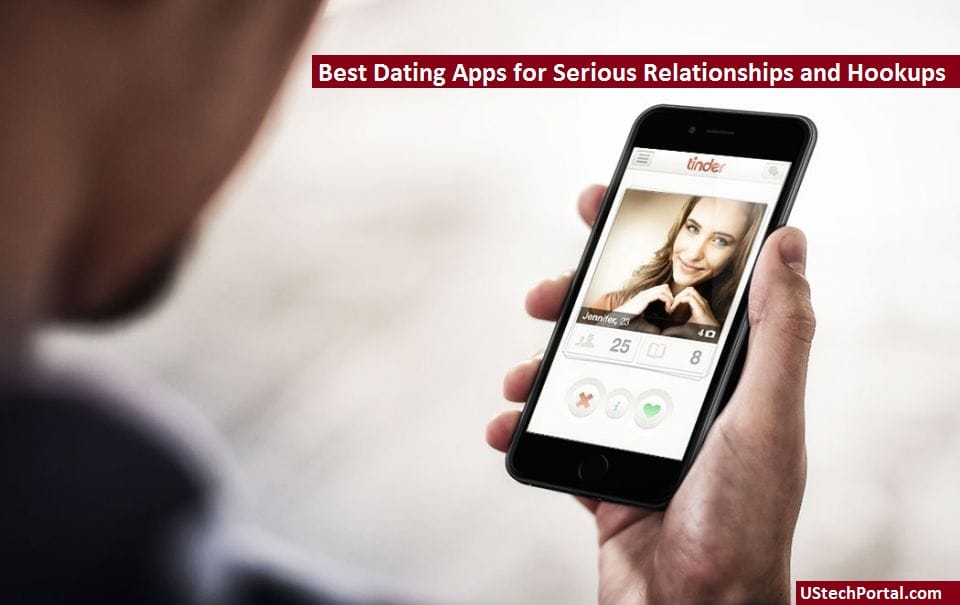 Best Dating Apps for Serious Relationships and Hookups