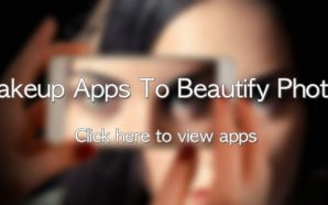 Best Makeup Apps for Android & Iphone | Selected Apps…