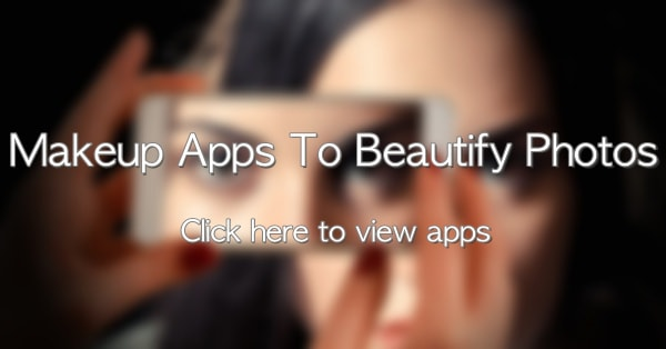 Best Makeup Apps for Android & Iphone