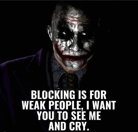 Blocking is for Weak People,