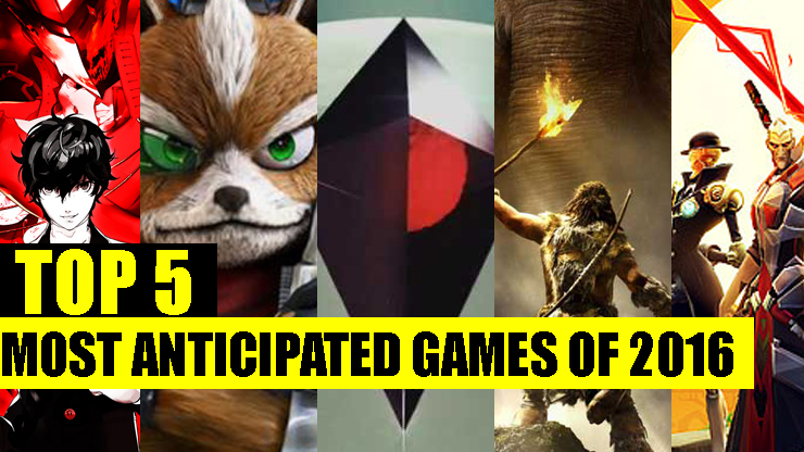 Top 5 Video Games to be released in 2016