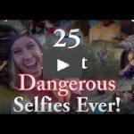 best dangerous selfies