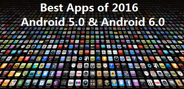 2016 Top best Apps for Android 5.0 & Android 6.0