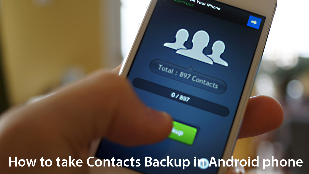 How to take Contacts Backup in Android phone