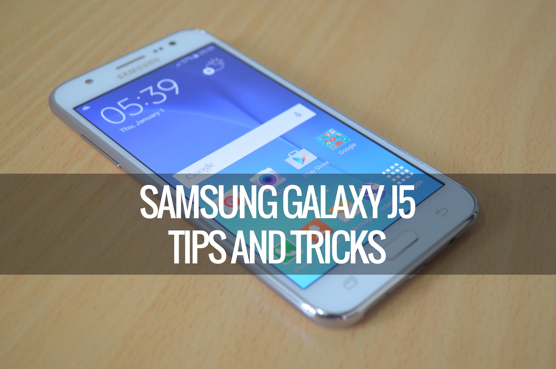 Samsung Galaxy J5 | J7 : Helpfull tricks and Tips