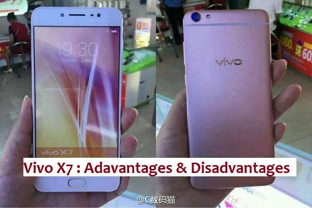 Vivo X7 Advantages and Disadvantages : Full Review