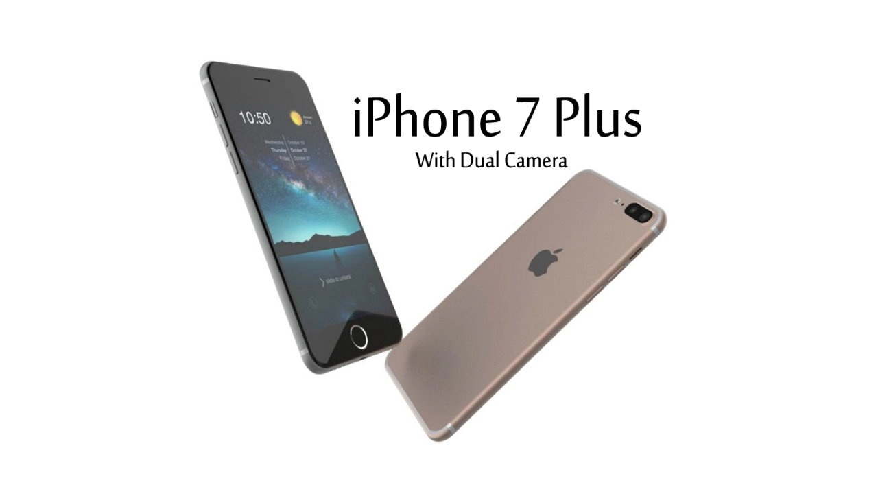 Iphone7 Plus Release date, Full specification, Feature : Its Comes Dual Camera