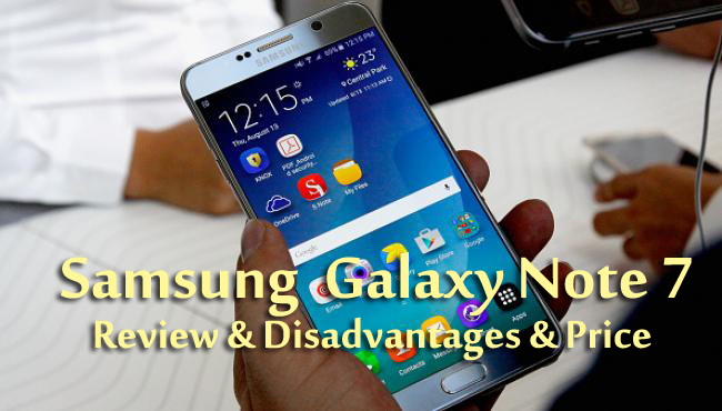 Samsung Galaxy Note 7 Review | Disadvantages | Advantages | Specs | Price