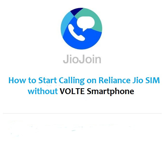 How to Start Calling on Reliance Jio SIM without VOLTE Smartphone