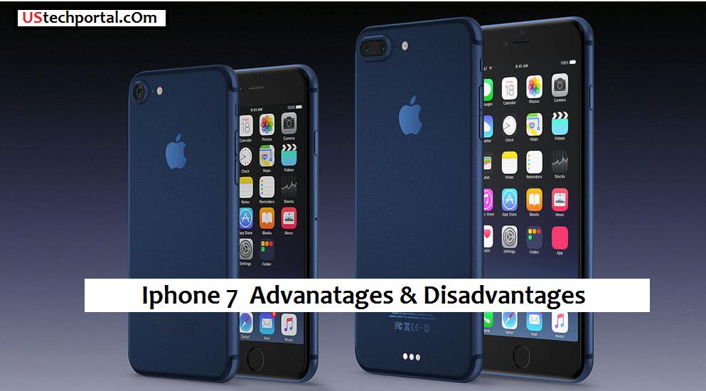 iphone 7 advantages & disadvantages