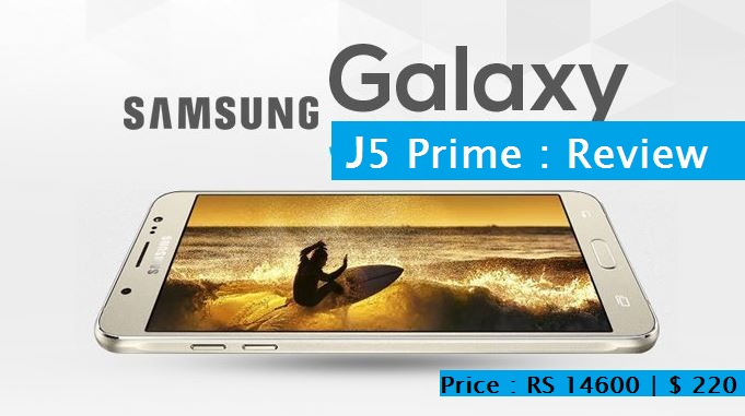 Samsung Galaxy J5 Prime Review : Advantages | Disadvantages/ Drawbacks | Price