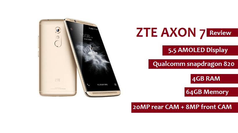 ZTE Axon 7 Review : Advantages | Disadvantages | Launch-date | Price