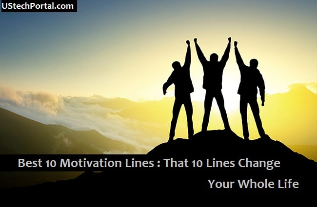 Best 10 Motivation Lines : That 10 Lines Change your Whole Life