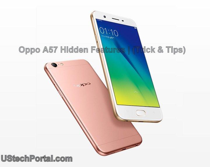 Oppo A57 Hidden Features Trick & Tips