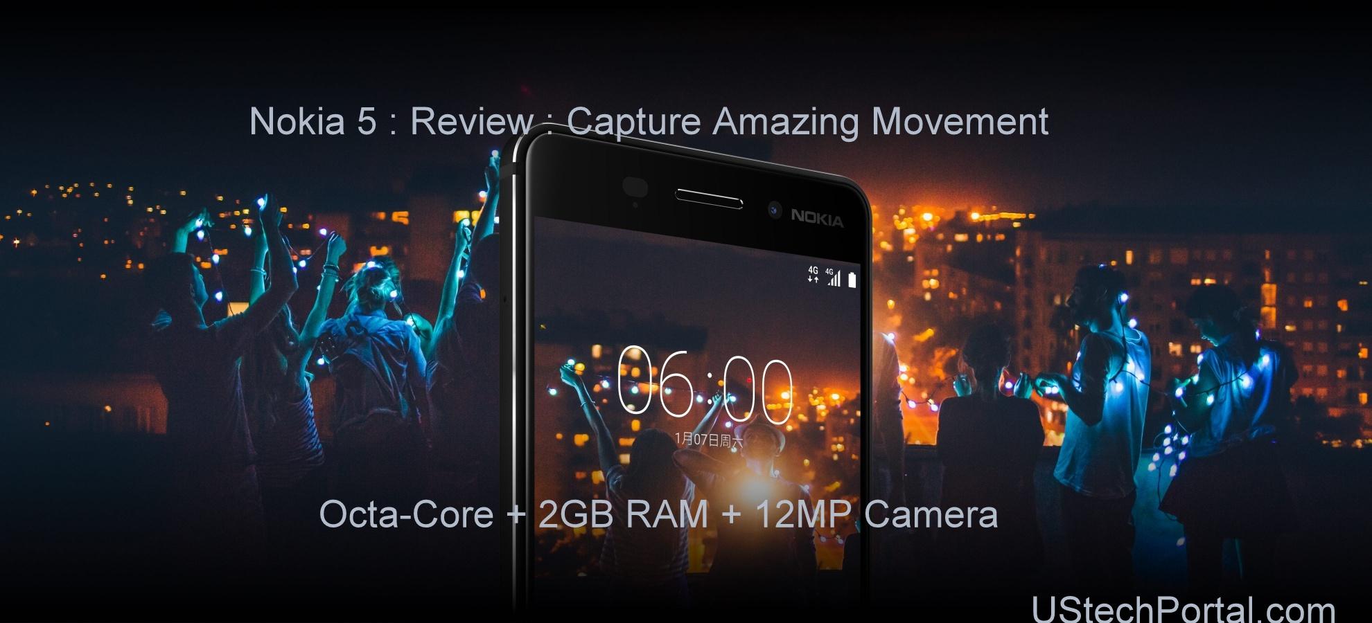 Nokia 5 Review : Advantages & Disadvantages | Problems