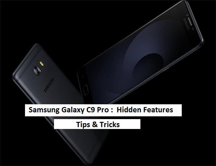 Samsung Galaxy C9 Pro Hidden Features (Tips & Tricks)