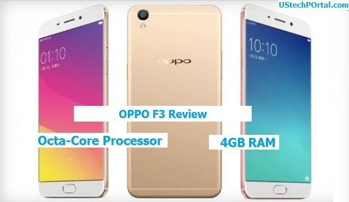 Oppo F3 Review : Advantages | Disadvantages | Problems