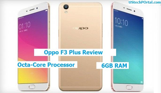 Oppo F3 Plus Review : Advantages | Disadvantages | Problems