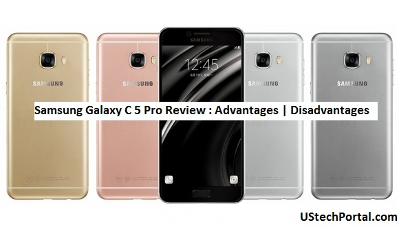 Samsung Galaxy C5 Pro Review : Advantages | Disadvantages | Problems
