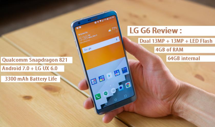LG G6 Review : Advantages , Disadvantages , Problems (USA Edition)