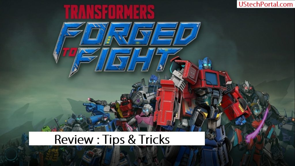 Transformers : Forged to Fight Game : Review & Tips & Tricks