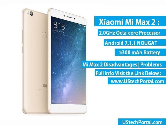 Xiaomi Mi Max 2 Review : Advantages ,Disadvantages : User Facing Problems