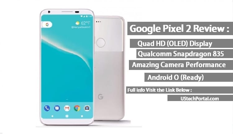 Google Pixel 2 Review : Advantages | Disadvantages | Problems | SAR Value
