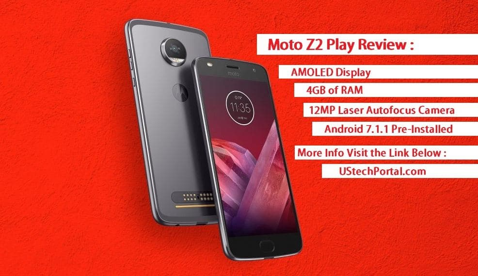 Moto Z2 Play Review : Advantages | Disadvantages | Problems