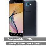 Samsung Galaxy J7 max Hidden Features-tips-tricks