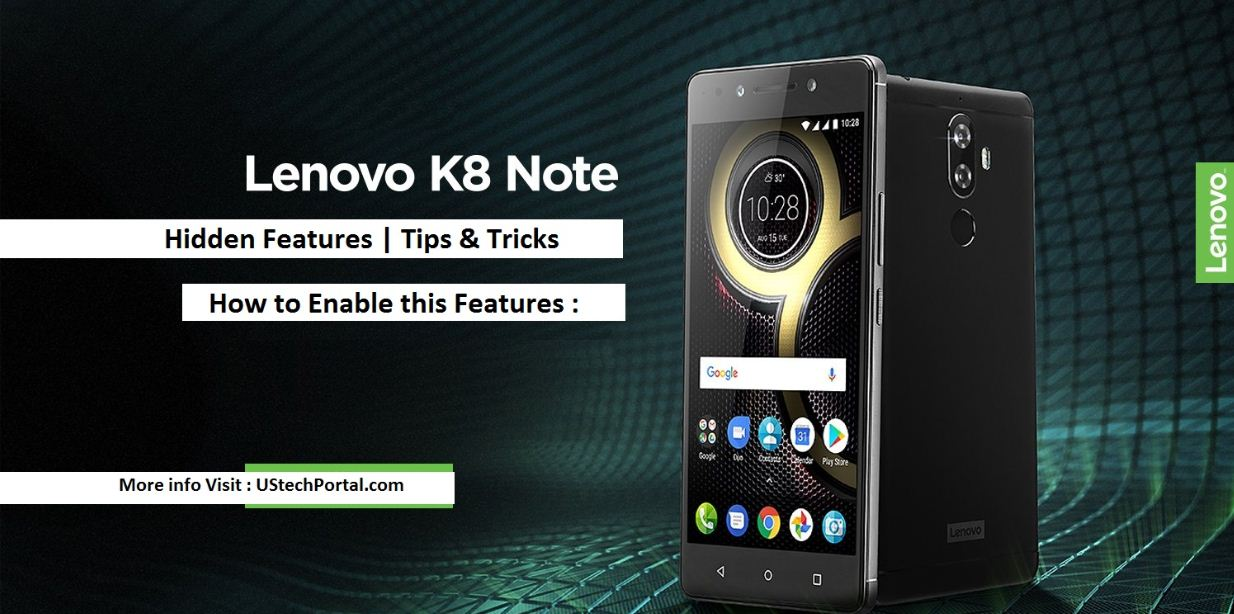 Lenovo K8 Note Hidden Features-tips-tricks