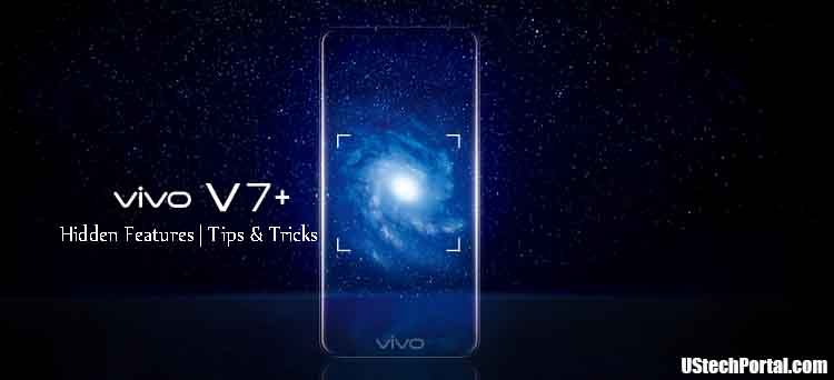 vivo v7 plus hidden features- tips and tricks