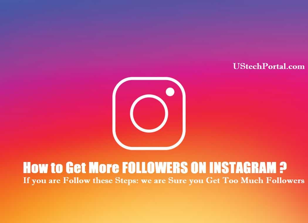 How To Get Followers On Instagram: 100% worked sure Free Methods