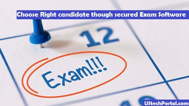 Choosing the right candidate though secured Exam Software