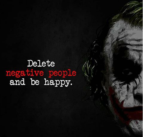 Delete Negative People and Be Happy