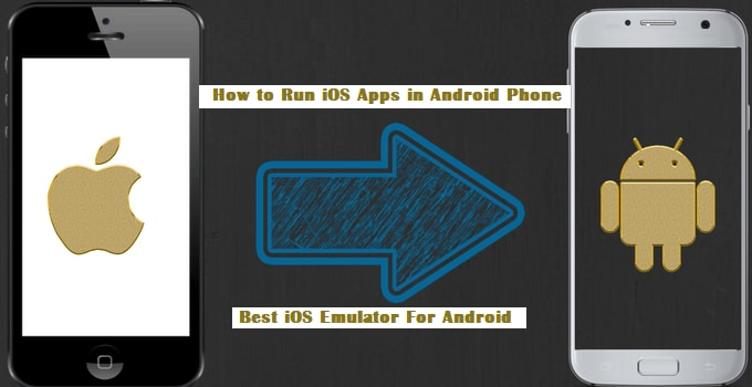 Top ios Emulator For Android: How to Run iOS Apps in Android Phone with help of iOS Emulator