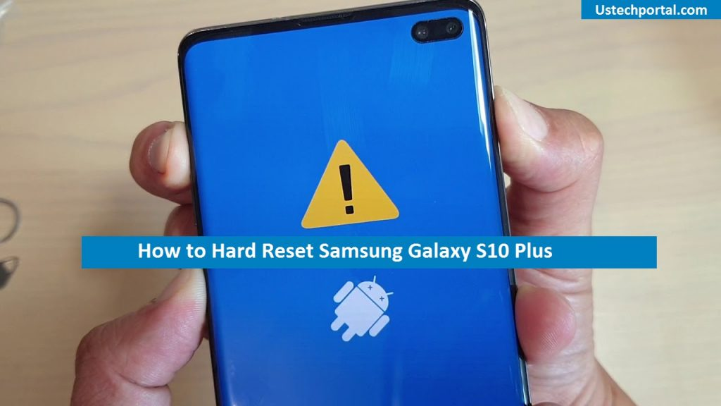 Hardreset – How to Hard Reset Samsung Galaxy S10 Plus : Full DEMO