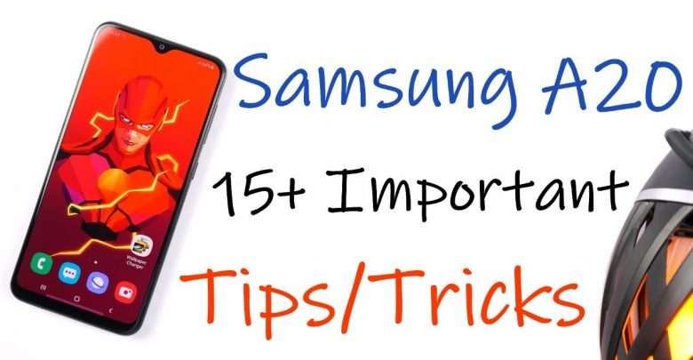 Samsung Galaxy A20, Samsung Galaxy A20 Hidden Features, Samsung Galaxy A20 Tips and Tricks, Samsung Galaxy A20 Secret Features