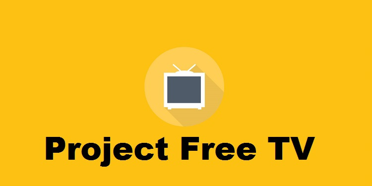 Project Free TV Movies : Free TV Project Link | Projectfreetv Alternatives