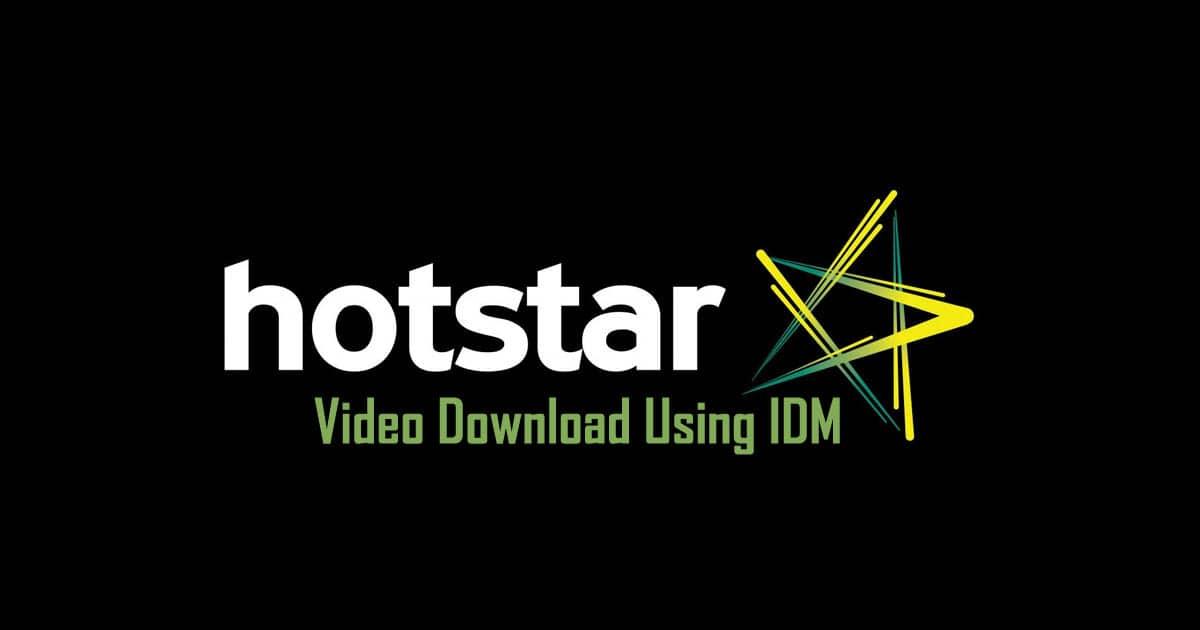 Download hotstar video using IDM