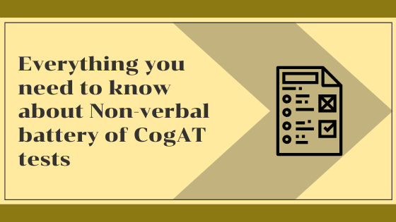 Everything you need to know about Non-verbal battery of CogAT tests