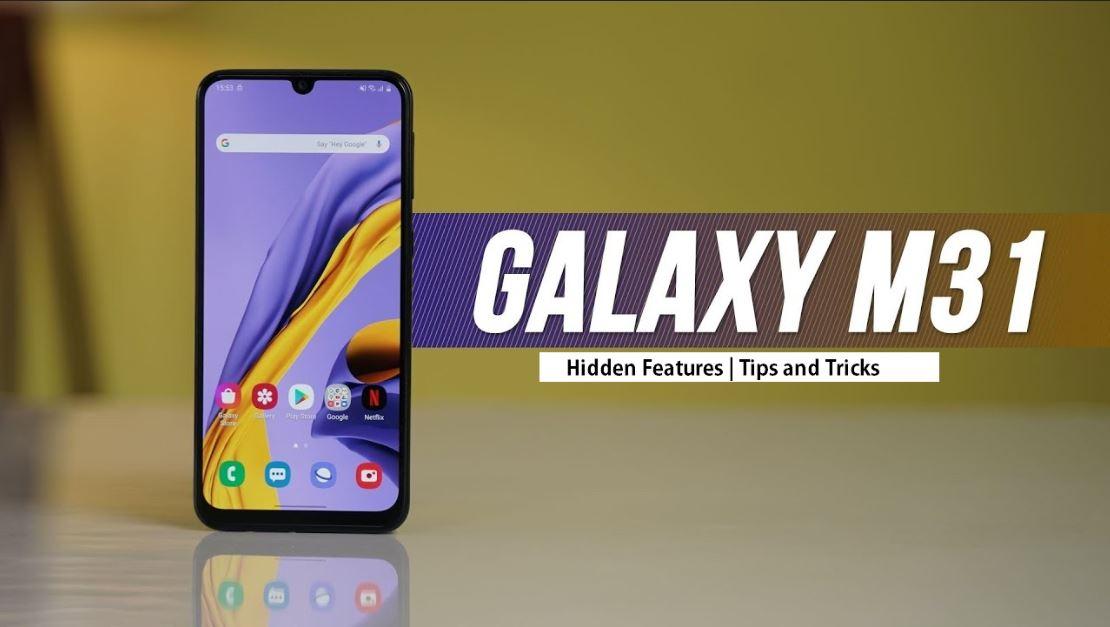 Samsung Galaxy M31 Hidden Features ,Samsung Galaxy M31 Tips and Tricks, Samsung Galaxy M31 Secret Features