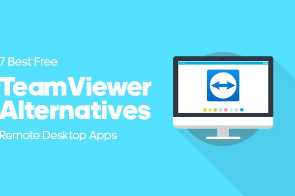 Teamviewer Alternatives: Top Teamviewer Alternatives For Remote Desktop