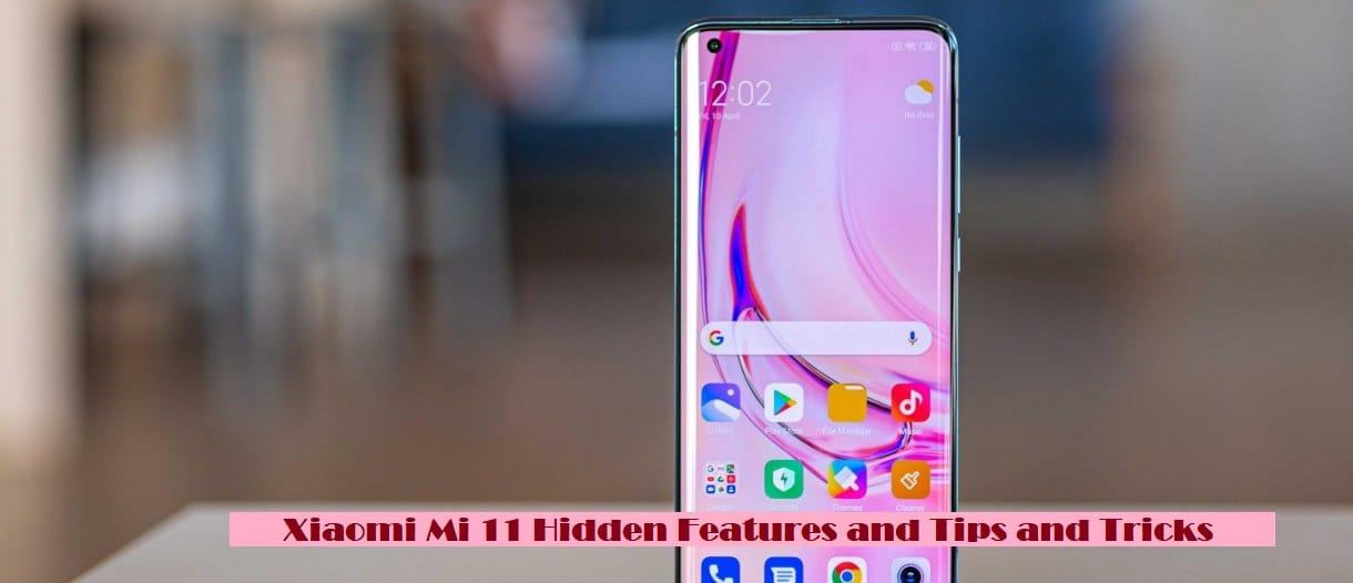 Xiaomi Mi 11 Hidden Features and Tips and Tricks Top Secret Tricks