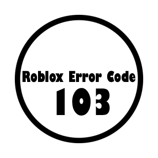 Roblox Error Code 103